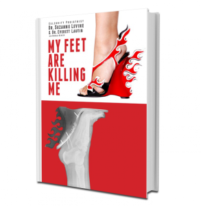 My Feet Are Killing Me by Celebrity Podiatrist, Dr. Suzanne Levine